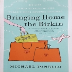 Bringing Home the Birkin : My Life in Hot Pursuit of the World's Most Coveted Handbag /16-1