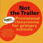 Not the Trailer : Provisional Classrooms for Primary Schools  (ISBN : 9789080818514)