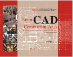 Famous CAD Construction Atlas : Hotel / Business & Office / Restaurant / Leisure & Entertainment / Exhibition (Includes All Original Files of CAD Projects Contained CD-ROM)   (ISBN : 9789881964540)