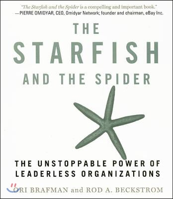 The Starfish and the Spider: The Unstoppable Power of Leaderless Organizations (Audio CD)