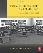 Integrated Security Systems Design : A Complete Reference for Building Enterprise-Wide Digital Security Systems, 2/ed  (ISBN : 9780128000229)
