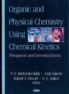 Organic and Physical Chemistry using Chemical Kinetics : Prospects and Developments (ISBN : 9781600217630)