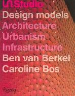 UN Studio : Design Models  - Architecture, Urbanism, Infrastructure   (ISBN : 9780847828784)