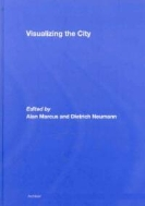 Visualizing the City (ISBN : 9780415419703)