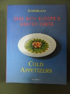 Dine With Europe's Master Chefs - Cold Appetizers  (Eurodelices Series) 9783829011280 /새책수준  ☞ 서고위치:SR 3
