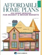 Affordable Home Plans: 429 Home Designs for Modest and Medium Budgets