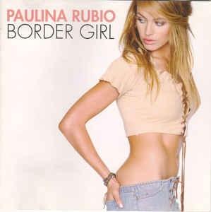 [일본반] Paulina Rubio - Border Girl