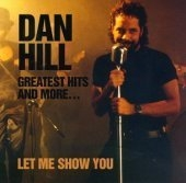Dan Hill / Greatest Hits And More..Sometimes When We Touch