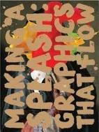Making a Splash: Graphics That Flow (Paperback)