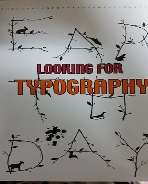 LOOKING FOR TYPOGRAPHY