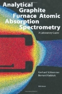 Analytical Graphite Furnace Atomic Absorption Spectrometry : A Laboratory Guide (ISBN : 9783764357702)