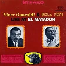 VINCE GUARALDI & BOLA SETE LIVE AT EL MATADOR ///LP3