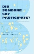Did Someone Say Participate? (Hardcover) - An Atlas of Spatial Practice