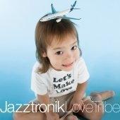 [미개봉] Jazztronik / Love Tribe (미개봉)