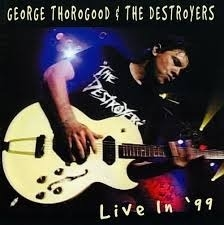 George Thorogood & The Destroyers / Live In '99 (수입)