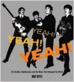 Yeah! Yeah! Yeah! (Hardcover) - The Beatles, Beatlemania, and the Music That Changed the World