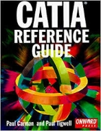 CATIA Reference Guide (Paperback, 2nd Ed.)