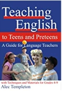 Teaching English to Teens and Preteens - A Guide for English Teachers: With Techniques and Materials for Grades 4-9 2007년(1판 인쇄)