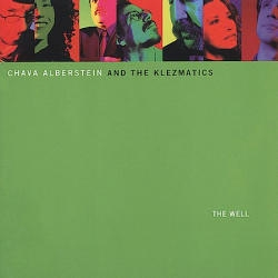 Chava Alberstein And The Klezmatics / The Well