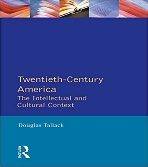 Twentieth-Century America: The Intellectual and Cultural Context