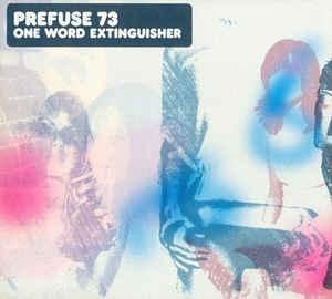 [수입] Prefuse 73 - One Word Extinguisher
