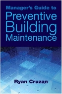 Manager's Guide to Preventive Building Maintenance  (ISBN : 9781439814314)