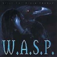 W.A.S.P. / Still Not Black Enough