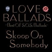 [미개봉] Skoop On Somebody / Love Ballads - Best Of S.O.S Ballads - (2CD/미개봉)