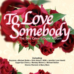 V.A. (Tribute) / To Love Somebody - The Bee Gees Tribute