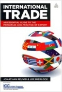 International Trade : An Essential Guide to the Principles and Practice of Export