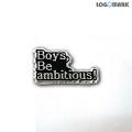Boys, be ambitious 뺏지