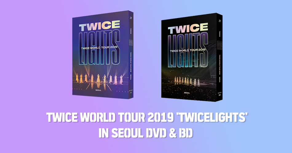 TWICE WORLD TOUR 2019 'TWICELIGHTS' IN SEOUL DVD & BD