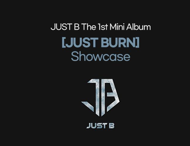 JUST B The 1st Mini Album [JUST BURN] Showcase