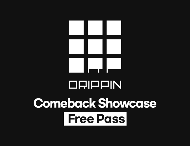 < DRIPPIN Comeback Showcase [Free Pass] >