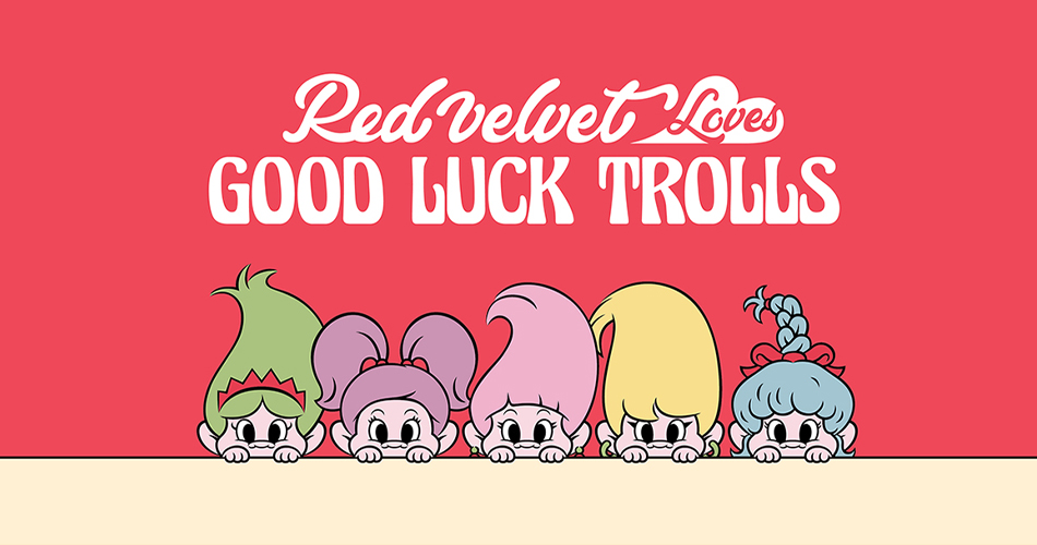 RED VELVET loves GOOD LUCK TROLLS