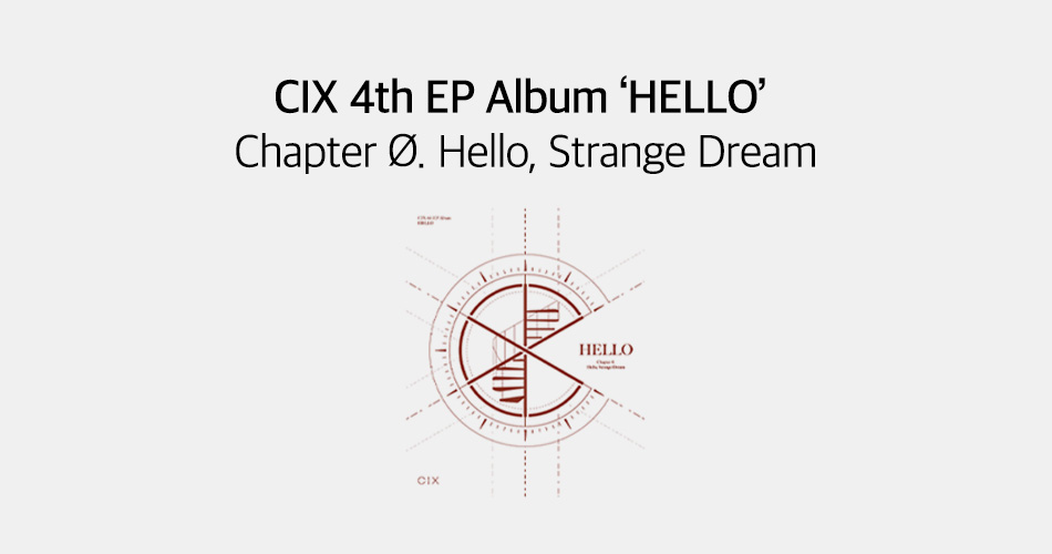 CIX 4th EP Album 'HELLO' Chapter Ø. Hello, Strange Dream