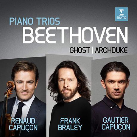 "PIANO TRIOS - THE GHOST, ARCHDUKE/ RENAUD CAPUCON, FRANK BRALEY, GAUTIER CAPUCON [베토벤: 피아노 삼중주 5번 ""유령"", 7번 ""대공"" - 르노 & 고티에 카퓌송, 브레일리]"