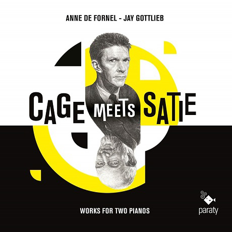CAGE MEETS SATIE: WORKS FOR TWO PIANOS/ ANNE DE FORNEL, JAY GOTTLIEB [케이지 미츠 사티: 2대의 피아노를 위한 작품집 - 포르넬, 고틀리프]