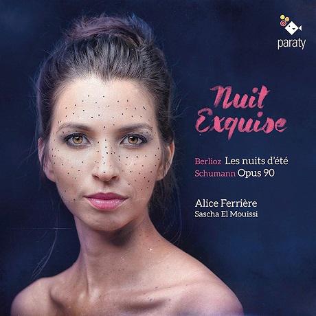 NUIT EXQUISE/ ALICE FERRIERE, SASCHA EL MOUISSI [베를리오즈, 슈만: 황홀한 밤 - 앨리스 페리에르]
