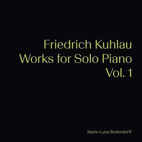 WORKS FOR SOLO PIANO VOL.1/ MARIE-LUISE BODENDORFF [쿨라우: 피아노 작품 1집 - 마리 루이제 보덴도르프]