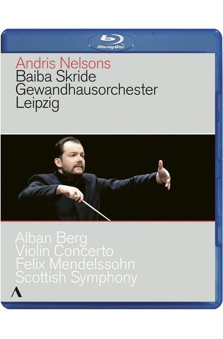 VIOLIN CONCERTO & SCOTTISH SYMPHONY/ BAIBA SKRIDE, ANDRIS NELSONS [안드리스 넬슨스 취임 공연: 베르크 & 멘델스존]