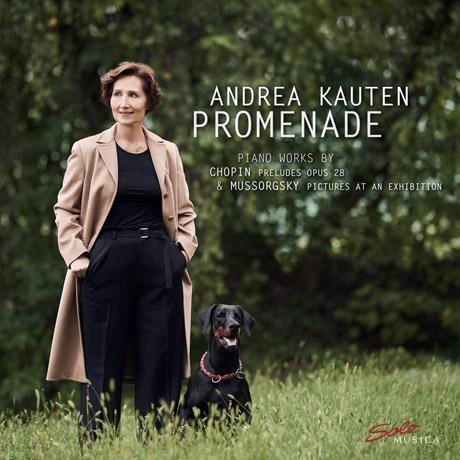PROMENADE/ ANDREA KAUTEN [쇼팽: 전주곡 & 무소르그스키: 전람회의 그림 - 안드레아 카우텐]