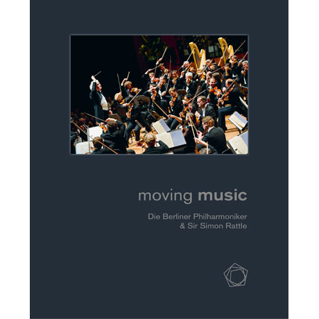 MOVING MUSIC/ BERLINER PHILHARMONIKER & SIMON RATTLE [사이먼 래틀과 베를린 필하모닉 오케스트라 화보집]