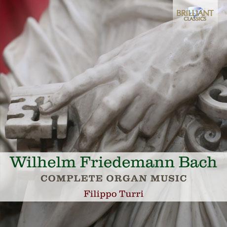 COMPLETE ORGAN MUSIC/ FILIPPO TURRI [빌헬름 프리데만 바흐: 오르간 작품 전곡집 - 필립포 투리]