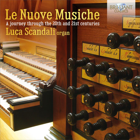 LE NUOVE MUSICHE: A JOURNEY THROUGH THE 20TH AND 21ST CENTURIES/ LUCA SCANDALI [레 누오베 무지케: 리게티, 패르트 외 - 루카 스칸달리]