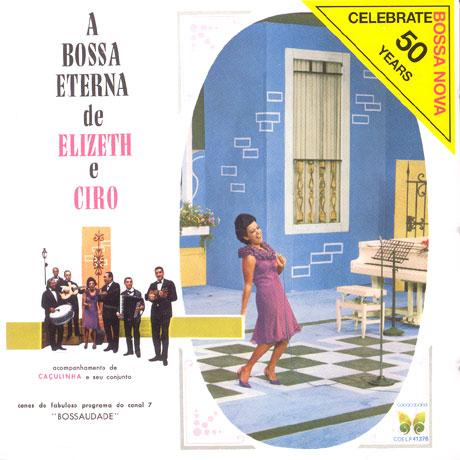 A BOSSA ETERN DE ELIZETH E CIRO