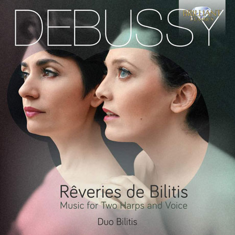 REVERIES DE BILITIS: MUSIC FOR TWO HARPS AND VOICE/ DUO BILITIS [드뷔시: 두 대의 하프와 성악을 위한 작품집 - 듀오 빌리티스]