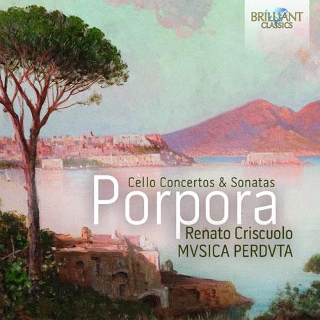 CELLO CONCERTOS & SONATAS/ RENATO CRISCUOLO, MVSICA PERDVTA [포르포라: 첼로 협주곡과 소나타]