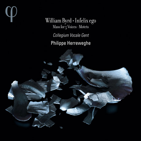 INFELIX EGO: MASS FOR 5 VOICES - MOTETS/ PHILIPPE HERREWEGHE [버드: 인펠릭스 에고 - 필립 헤레베헤]