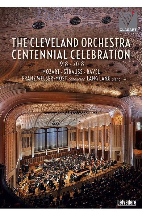 THE CLEVELAND ORCHESTRA: CENTENNIAL CELEBRATION 1919-2018/ LANG LANG, FRANZ WELSER-MOST [클리브랜드 오케스트라 100주년 기념공연